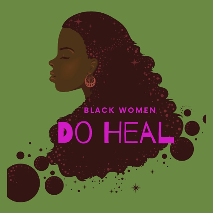 Black Women DO Heal Support Group-A Safe Space for Black and Brown People. image