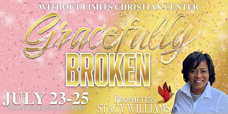 """Women Without Limits Ministry Presents """"Gracefully Broken"""" tickets"""