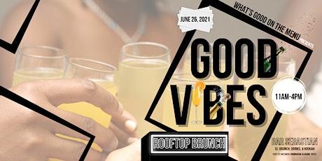 Good Vibes - Rooftop Brunch   WGOTM tickets