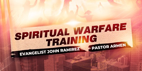Spiritual Warfare Training With Evangelist John Ramirez & Pastor Armen tickets