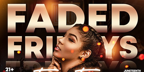 Faded Fridays (New RDU 21+ Vibe) tickets