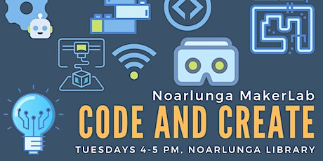 Noarlunga MakerLab: Code and Create tickets