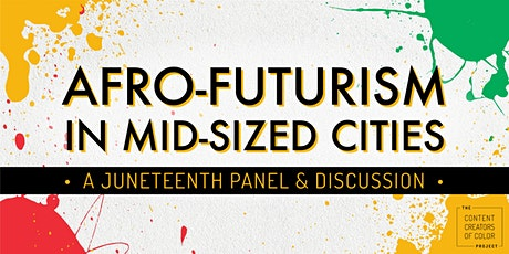 Afro-futurism in Mid-sized Cities: A Discussion with Black Creators tickets