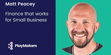 Finance that works for Small Business - PlayMakers Webinar tickets