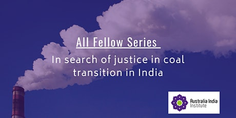 AII Fellows Series: In search of justice in coal transition in India tickets