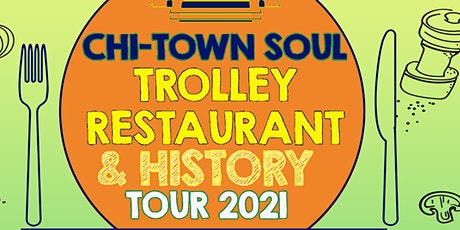 CHI-TOWN SOUL Trolley Restaurant & History Tour tickets