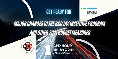 R&D Tax Incentive Program and 2021 Budget Measures by RSM & ACAA tickets