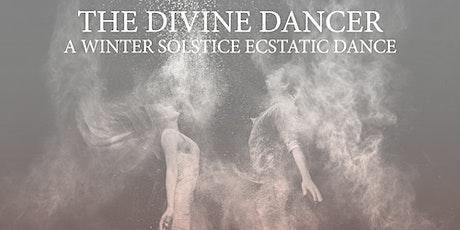 THE DIVINE DANCER:  A Winter Solstice Ecstatic Dance tickets