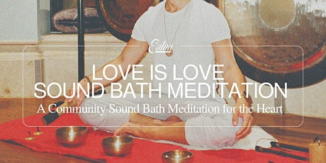 Love is Love Sound Bath Meditation tickets