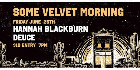 Hannah Blackburn @ Some Velvet Morning tickets