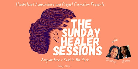 The Sunday Healer Sessions : Acupuncture x Reiki in the Park tickets
