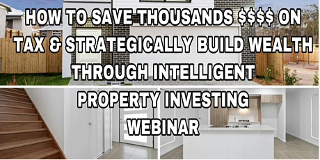 How To Build Wealth & Save On Tax Through Intelligent Property Investing tickets