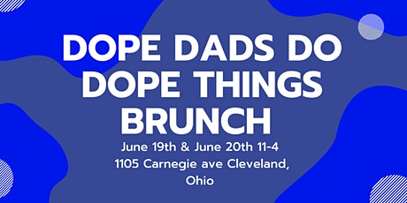 Dope Dads Do Dope Things Brunch! tickets