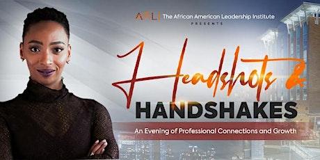 Headshots and Handshakes tickets
