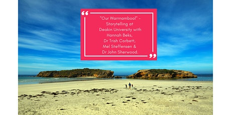 """""""Our Warrnambool"""" - Storytelling  at Deakin University (Online Event) tickets"""