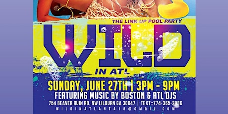WILD N' ATL ( THE POOL PARTY) tickets
