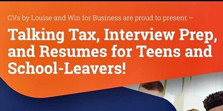 Let's Talk Tax, Interview Prep and Resumes for Teens and Highschool Leavers tickets