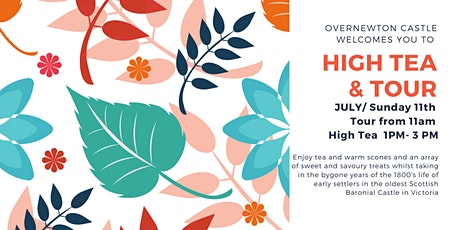 High Tea at a Overnewton Castle (July) tickets