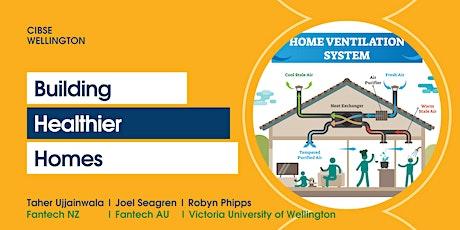 CIBSE Wellington | Building Healthier Homes tickets