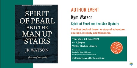 Kym Watson - Spirit of Pearl and the Man Upstairs - Author Event tickets