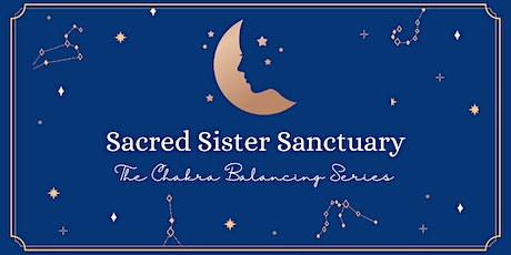 Sacred Sister Sanctuary: The Full Chakra Series tickets