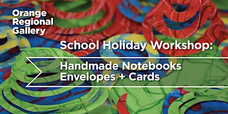 Handmade Notebooks, Envelopes and Cards  - School Holiday Workshop tickets