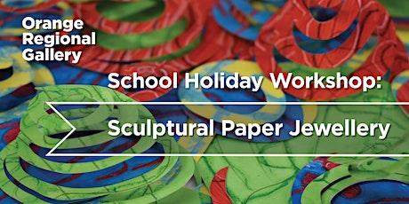 Sculptural Paper Jewellery  - School Holiday Workshop tickets