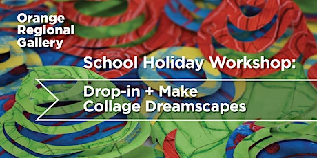 Drop-in + Make , Collage Dreamscapes  - School Holiday Workshop tickets