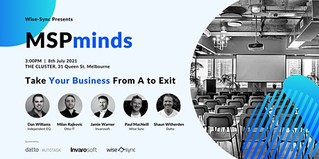 MSPminds Melbourne: Take Your Business From A to Exit tickets
