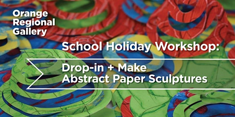 Drop-in + Make ,  Abstract Paper Sculptures  - School Holiday Workshop tickets