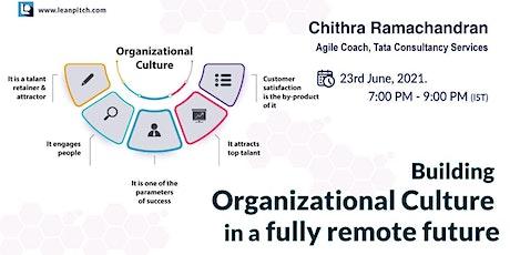 Building Organizational Culture in a fully remote future tickets