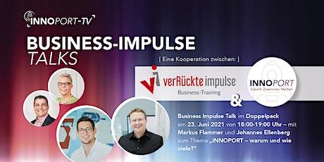 BUSINESS IMPULSE TALK mit Markus Flammer und Johannes Ellenberg Tickets
