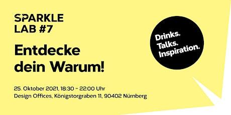 SPARKLE LAB #7: Entdecke Dein Warum! - Drinks. Talks. Inspiration Tickets