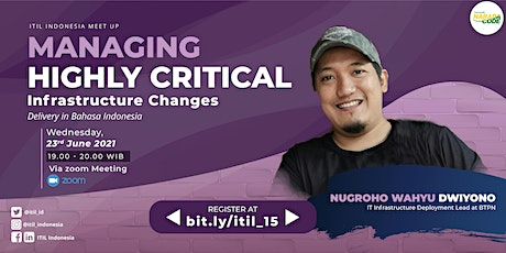 (ONLINE) ITIL Indonesia - Managing Highly Critical Infrastructure Changes tickets