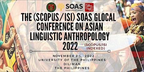 The (SCOPUS/ISI) SOAS GLOCAL CALA 2022 tickets
