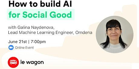 How to build AI for Social Good - Online Talk biglietti