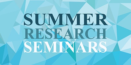 OUR Summer Research Seminars tickets