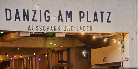 Feierabend im DANZIG AM PLATZ Tickets