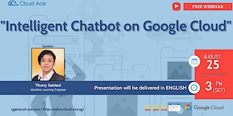 Intelligent Chatbot on Google Cloud tickets