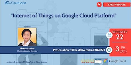 Internet of Things on Google Cloud Platform tickets