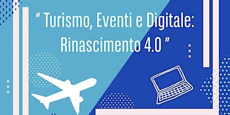 Turismo, Eventi e Digitale: Rinascimento 4.0 biglietti