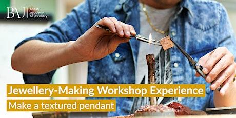 BAJ's Jewellery-Making Workshop Experience: Make A Textured Pendant tickets
