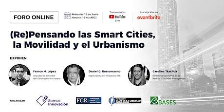 Foro Online «(Re)Pensando las Smart Cities, la Movilidad y el Urbanismo» entradas