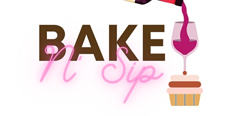 The Event Maverick LLC Presents: BAKE N' SIP tickets