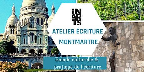 Atelier écriture et balade culturelle à Montmartre billets