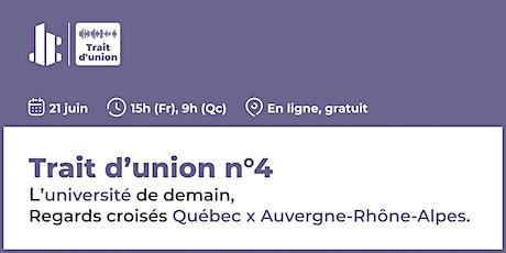 Trait d'union  I L'université de demain, regards croisés France-Québec. billets