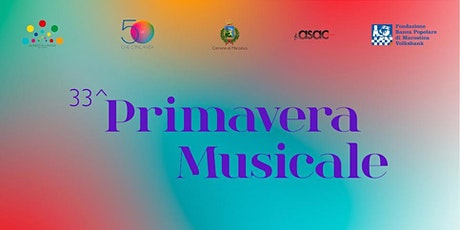 Primavera Musicale 2021 - Marostica (VI) biglietti