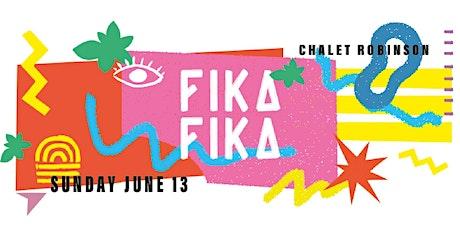 FIKA FIKA ❂  JUNE 13 tickets