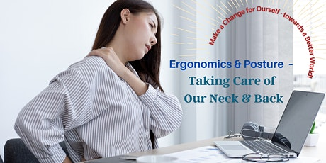 Ergonomics & Posture  Lunchtime Workshop  (Make a Change for Ourself) tickets