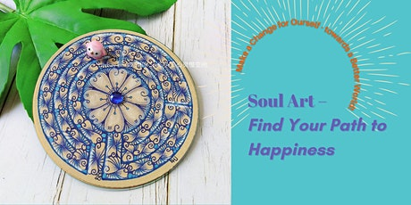 Soul Art – Find Your Path to Happiness  (Make a Change for Ourself) tickets